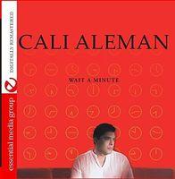 Cali Aleman - Wait A Minute (Digitally Remastered)