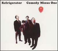 Refrigerator - Comedy Minus One
