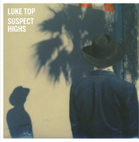 Luke Top - Suspect Highs [LP]