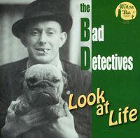 Bad Detectives - Look At Life [Import]