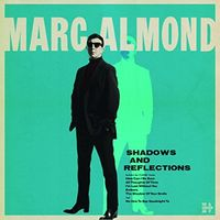 Marc Almond - Shadows And Reflections [Import]
