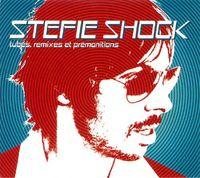 Stefie Shock - Tubes Remixes Et Premonitions [Import]