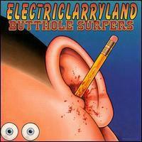 Butthole Surfers - Electriclarryland