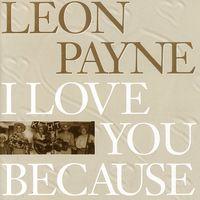 Leon Payne - I Love You Because [Import]