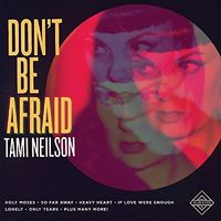 Tami Neilson - Don't Be Afraid [Digipak]