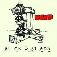 Kmd - Bl_ck B_st_rds [Deluxe]