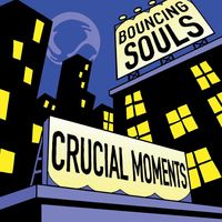 The Bouncing Souls - Crucial Moments [LP]