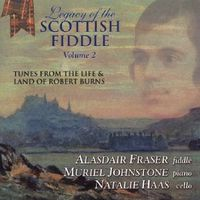 Alasdair Fraser - Legacy Of The Scottish Fiddle, Vol. 2: Music From The Life and LandOf Robert Burns