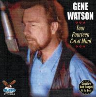 Gene Watson - Your Fourteen Carat Mind