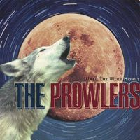 Prowlers - When the Wolf Howls