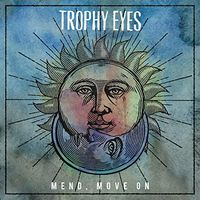 Trophy Eyes - Mend Move On