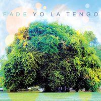 Yo La Tengo - Fade [Vinyl]