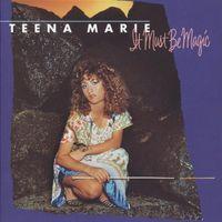 Teena Marie - It Must Be Magic