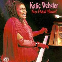 Katie Webster - Two Fisted Mama