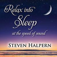 Steven Halpern - Relax Into Sleep