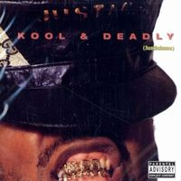 Just Ice - Kool & Deadly
