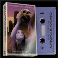 Corrosion Of Conformity - No Cross No Crown [Limited Edition Cassette]