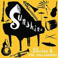 Davina & The Vagabonds - Sunshine