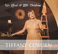 Tiffany Coburn - We Need A Little Christmas