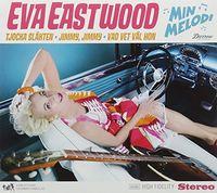 Eva Eastwood - Min Melodi
