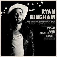 Ryan Bingham - Fear And Saturday Night [Vinyl]