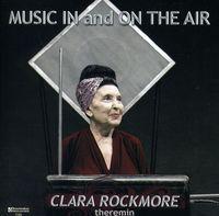 Clara Rockmore / Reisenberg / Friedman - Music In & On The Air