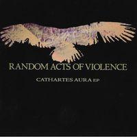 Random Acts Of Violence - Cathartes Aura EP