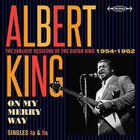 Albert King - On My Merry Way Singles As & Bs: Earliest Sessions