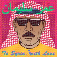 Omar Souleyman - To Syria, With Love [LP]