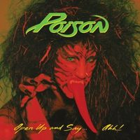 Poison - Open Up And Say Ahh