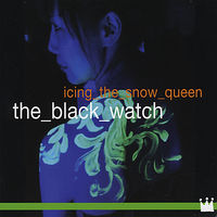 Black Watch - Icing the Snow Queen