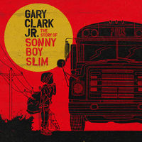 Gary Clark Jr. - The Story of Sonny Boy Slim [Vinyl]