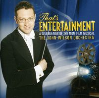 John Wilson Orchestra - That's Entertainment! Celebration of Classic MGM