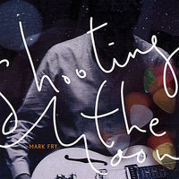 Mark Fry - Shooting the Moon