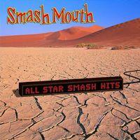 Smash Mouth - All Star: The Smash Hits of Smash Mouth