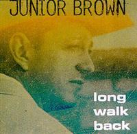 Junior Brown - Long Walk Back
