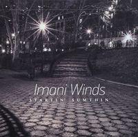 Imani Winds - Startin' Sumthin