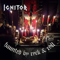 Ignitor - Haunted By Rock & Roll