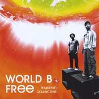 Muamin Collective - World B. Free