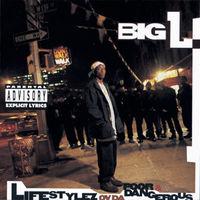 Big L - Lifestylez Ov Da Poor And Dangerous