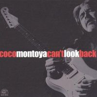 Coco Montoya - Can't Look Back
