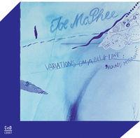 Joe Mcphee - Variations On A Blue Line / 'round Midnight