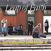 Leap Of Faith - Life Is What You Make of It