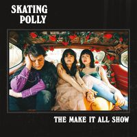 Skating Polly - The Make It All Show [LP]