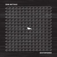 John Matthias - Geisterfahrer
