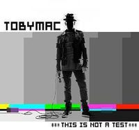 TobyMac - This Is Not a Test
