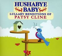 Hushabye Baby! - Lullaby Renditions Of Patsy Cline