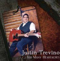 Justin Trevino - Too Many Heartaches