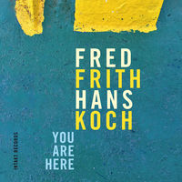 Fred Frith - You Are Here