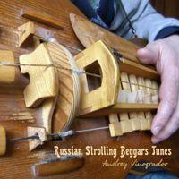 Andrey Vinogradov - Vinogradov, Andrey : Russian Strolling Beggars Tunes
